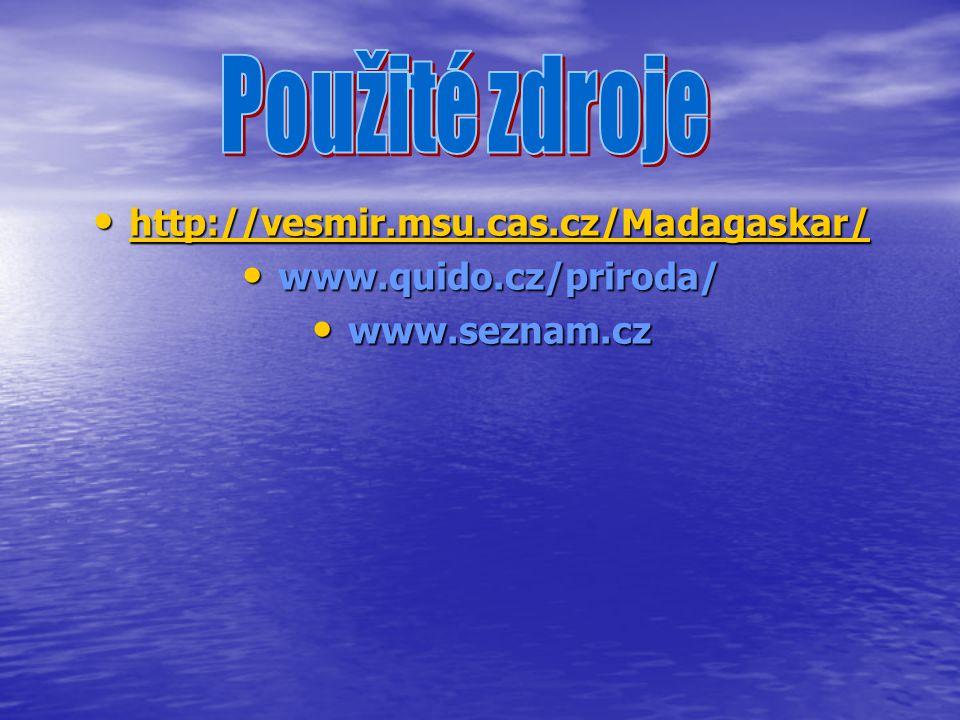 http://vesmir.msu.cas.cz/Madagaskar/ http://vesmir.msu.cas.cz/Madagaskar/ http://vesmir.msu.cas.cz/Madagaskar/ www.quido.cz/priroda/ www.quido.cz/prir