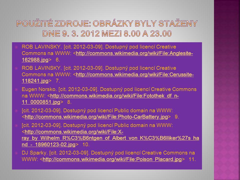  FLEMR, V.; DUŠEK, B.: Chemie I pro gymnázia. Praha : SPN 2001. ISBN 8072351478.  JURII. [cit. 2012-03-09]. Dostupný pod licencí Creative Commons na