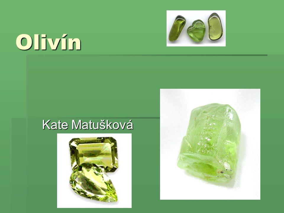 Olivín Kate Matušková
