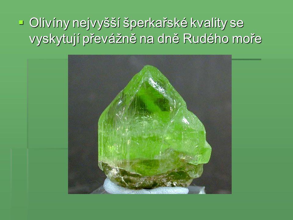  Olivíny nejvyšší šperkařské kvality se vyskytují převážně na dně Rudého moře