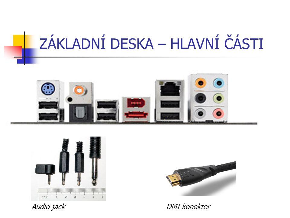 ZÁKLADNÍ DESKA – HLAVNÍ ČÁSTI Audio jackDMI konektor