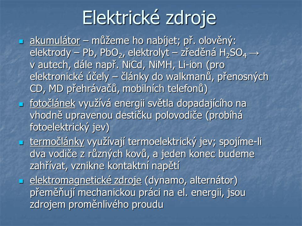 Elektrické zdroje akumulátor – můžeme ho nabíjet; př.