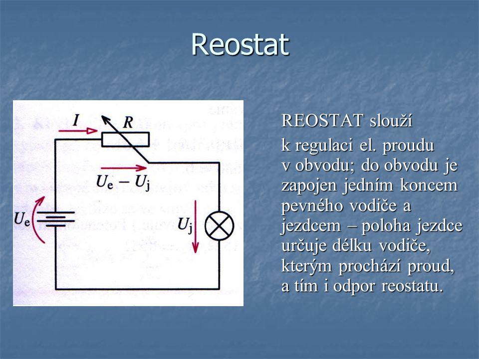 Reostat REOSTAT slouží k regulaci el.