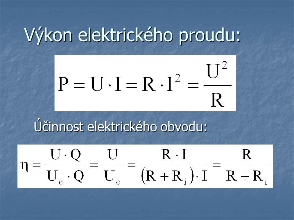 Výkon elektrického proudu: Účinnost elektrického obvodu: