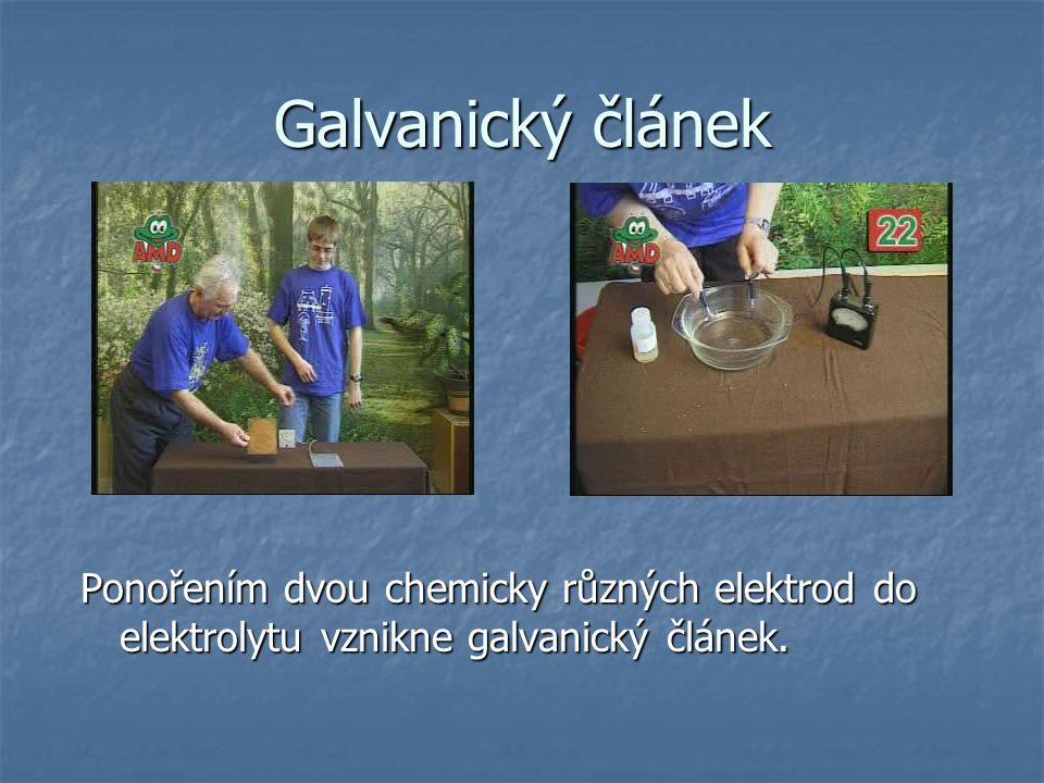 Galvanický článek Ponořením dvou chemicky různých elektrod do elektrolytu vznikne galvanický článek.