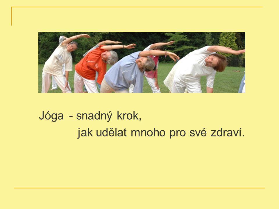 Jóga - snadný krok, jak udělat mnoho pro své zdraví.