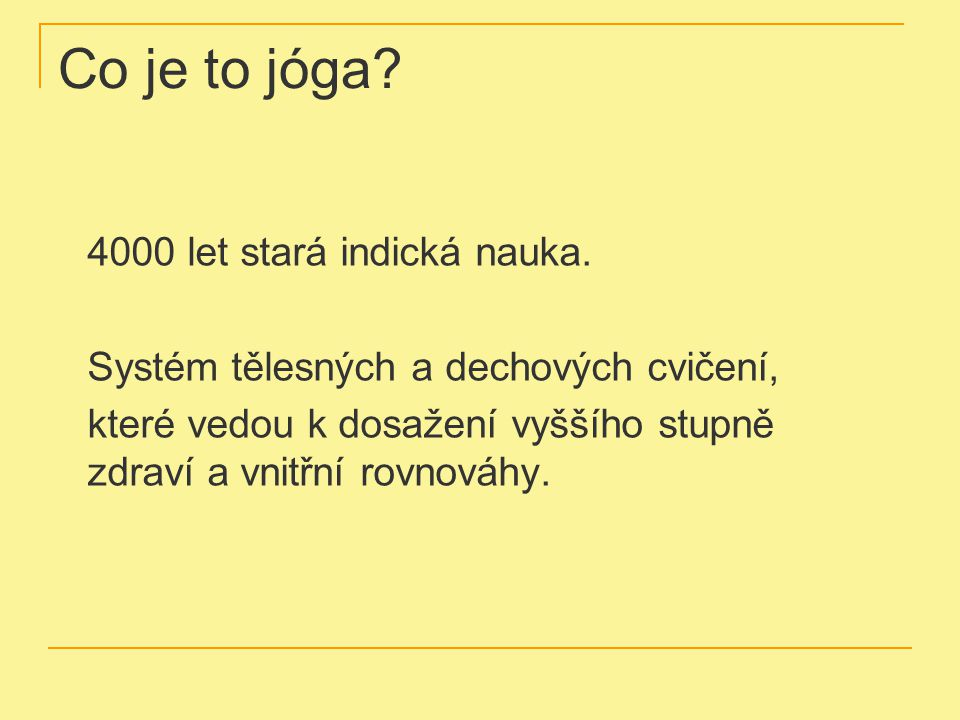 Jóga v dnešním světě Systém Jóga v denním životě Autor: Paramhans svámí Mahéšvaránanda Obsahuje: - tělesná cvičení (ásany), - dechová cvičení (pránajáma), - očistné techniky (krije), - meditace (dhjana).