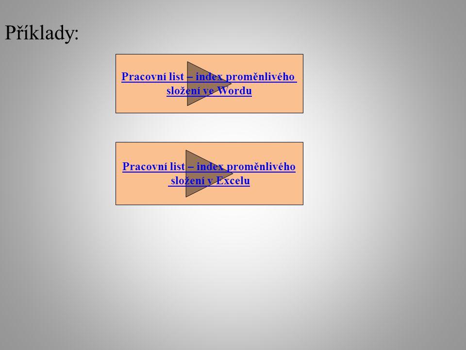 Příklady: Pracovní list – index proměnlivého složení ve Wordu Pracovní list – index proměnlivého složení v Excelu