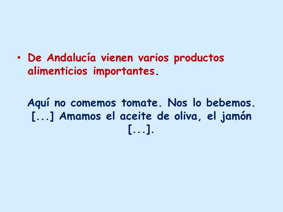 De Andalucía vienen varios productos alimenticios importantes.