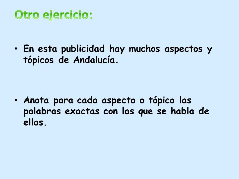 En esta publicidad hay muchos aspectos y tópicos de Andalucía.
