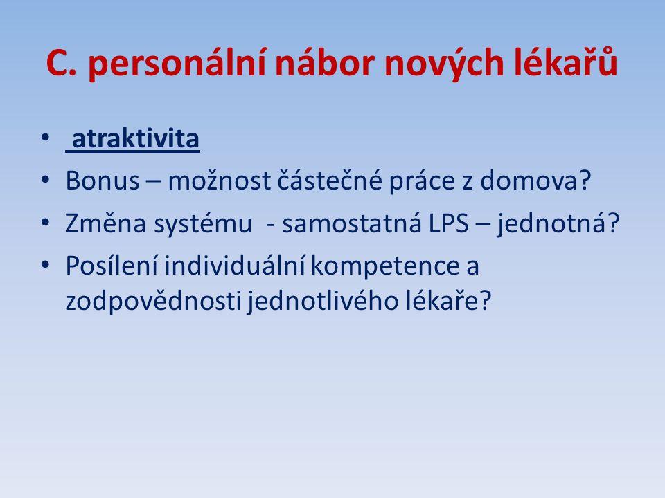 C.personální nábor nových lékařů atraktivita Bonus – možnost částečné práce z domova.