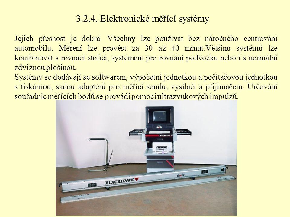 3.2.4. Elektronické měřící systémy Jejich přesnost je dobrá. Všechny lze používat bez náročného centrování automobilu. Měření lze provést za 30 až 40