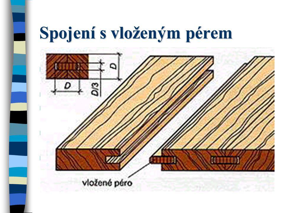 Spojení péro - drážka Často je třeba prkna s drážkou a pérem, především při obkládání stěn a stropů, připevnit na podkladovou konstrukci neviditelně.