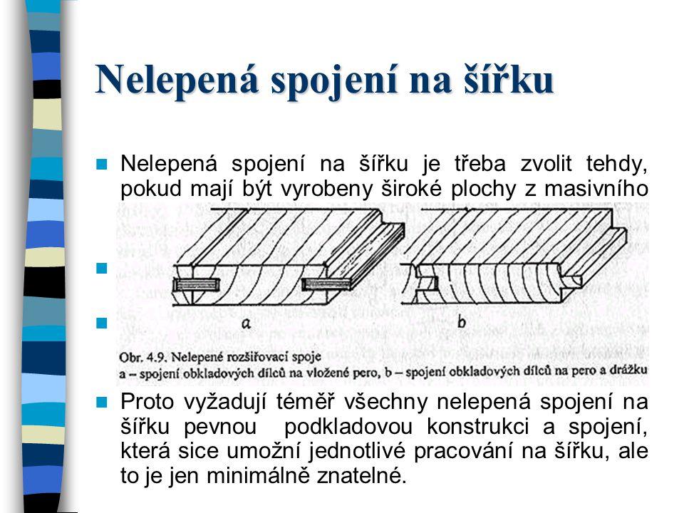 Spojení na šířku Široké plochy se obecně vyrábějí z desek překližky, laťovky a dřevotřísky. Z estetických nebo technických důvodů se vyrábějí široké p