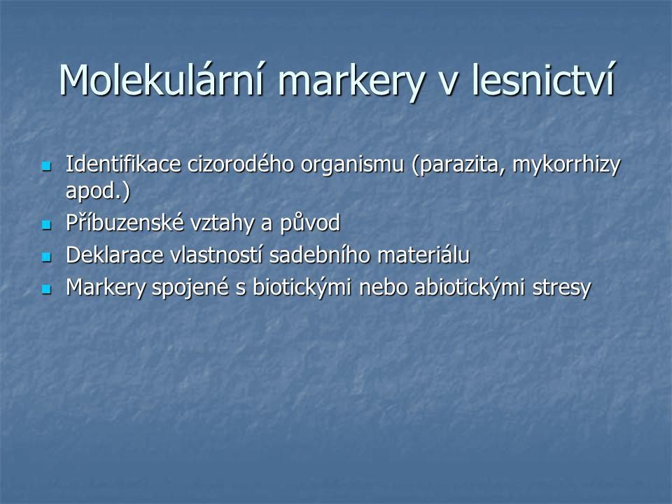 Molekulární markery v lesnictví Identifikace cizorodého organismu (parazita, mykorrhizy apod.) Identifikace cizorodého organismu (parazita, mykorrhizy