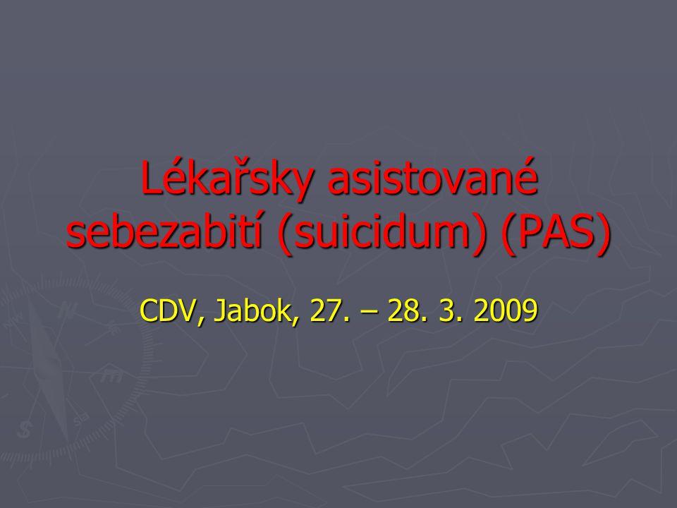 Lékařsky asistované sebezabití (suicidum) (PAS) CDV, Jabok, 27. – 28. 3. 2009