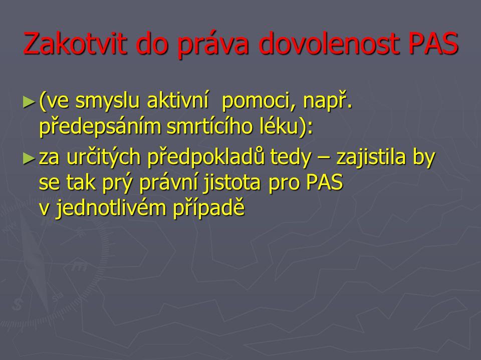 Zakotvit do práva dovolenost PAS ► (ve smyslu aktivní pomoci, např.