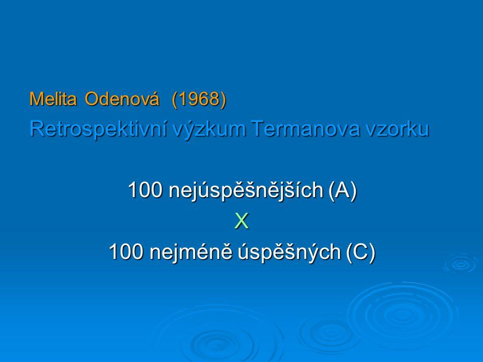 Melita Odenová (1968) Retrospektivní výzkum Termanova vzorku 100 nejúspěšnějších (A) X 100 nejméně úspěšných (C)