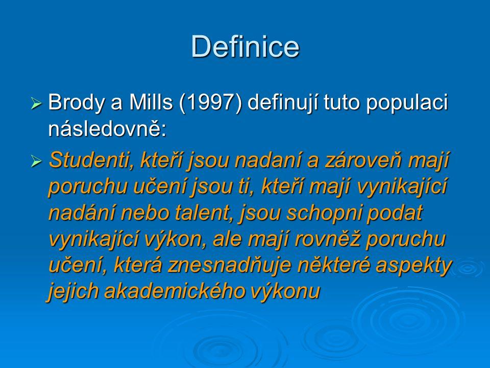 Definice  Brody a Mills (1997) definují tuto populaci následovně:  Studenti, kteří jsou nadaní a zároveň mají poruchu učení jsou ti, kteří mají vyni