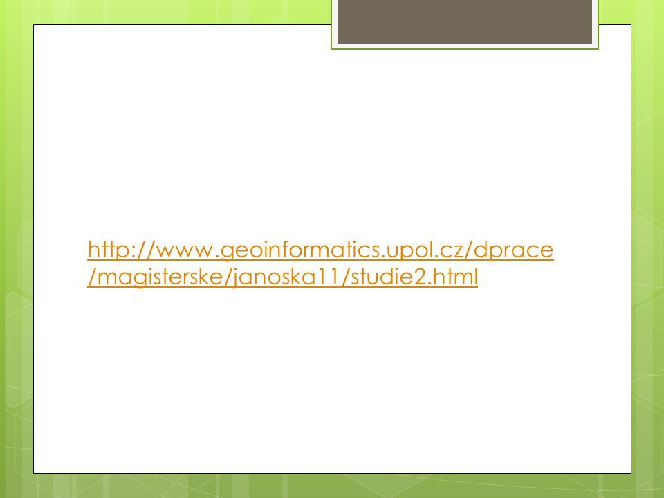 http://www.geoinformatics.upol.cz/dprace /magisterske/janoska11/studie2.html