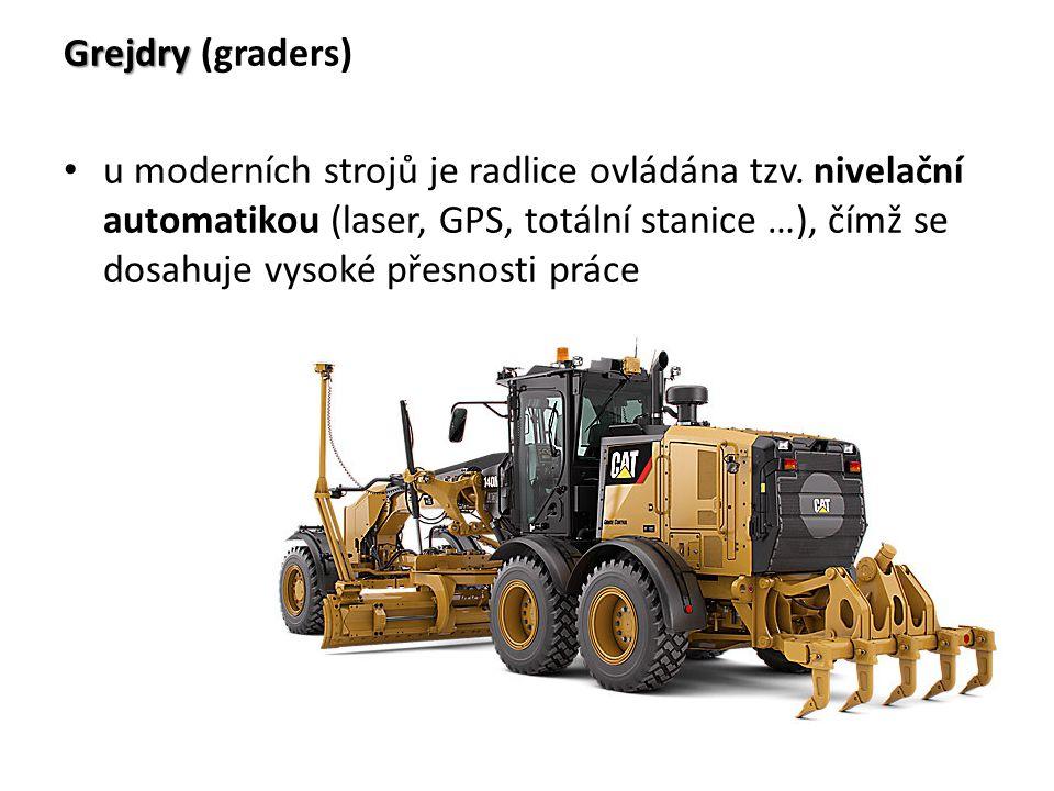 Grejdry Grejdry (graders) u moderních strojů je radlice ovládána tzv. nivelační automatikou (laser, GPS, totální stanice …), čímž se dosahuje vysoké p