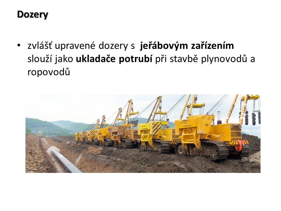 Dozery zvlášť upravené dozery s jeřábovým zařízením slouží jako ukladače potrubí při stavbě plynovodů a ropovodů