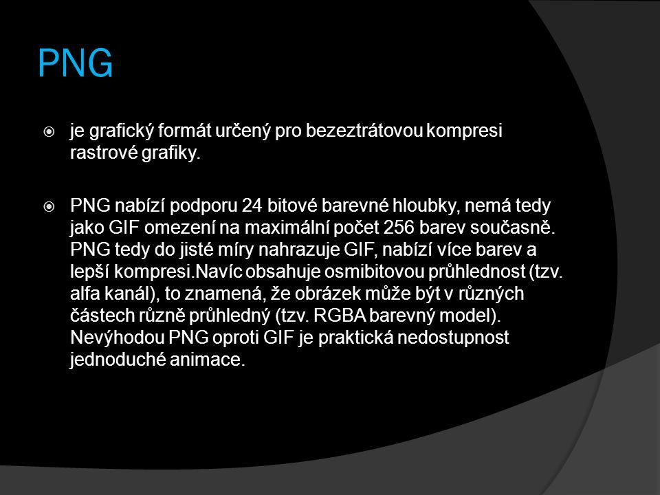 PNG  je grafický formát určený pro bezeztrátovou kompresi rastrové grafiky.  PNG nabízí podporu 24 bitové barevné hloubky, nemá tedy jako GIF omezen