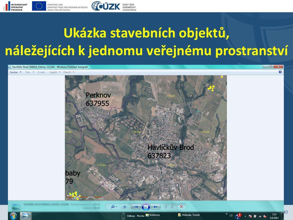 Ukázka stavebních objektů, náležejících k jednomu veřejnému prostranství Stránka 40