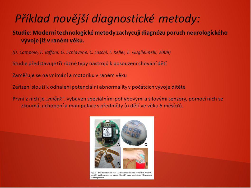 Příklad novější diagnostické metody: Studie: Moderní technologické metody zachycují diagnózu poruch neurologického vývoje již v raném věku. (D. Campol