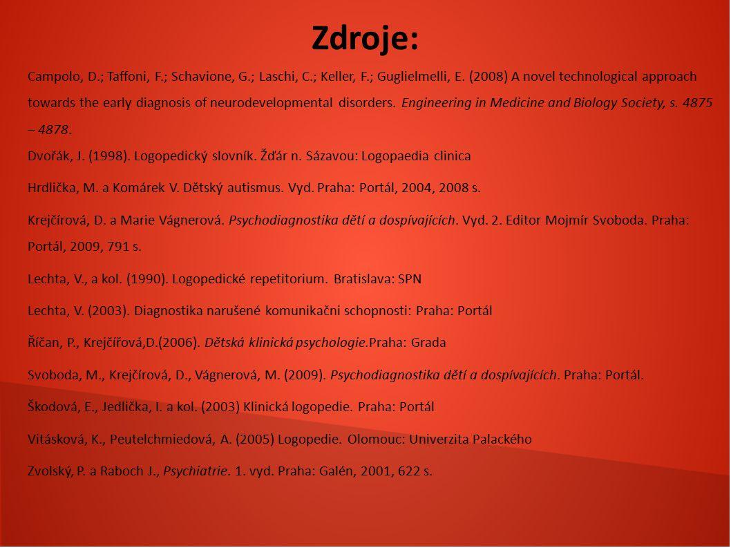 Zdroje: Campolo, D.; Taffoni, F.; Schavione, G.; Laschi, C.; Keller, F.; Guglielmelli, E. (2008) A novel technological approach towards the early diag