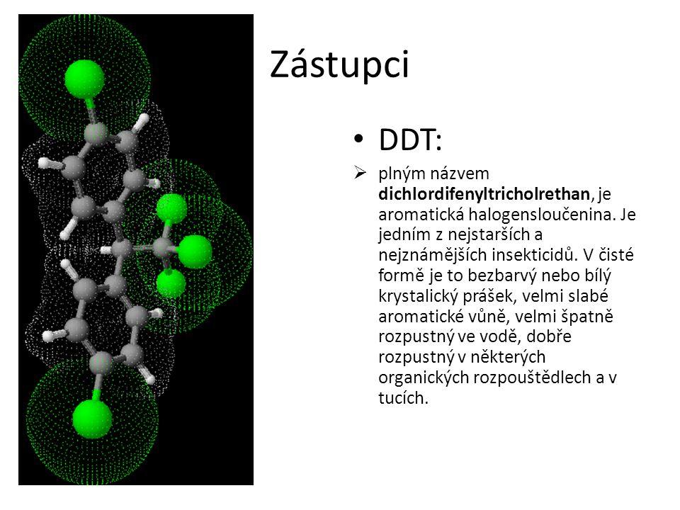 Zástupci DDT:  plným názvem dichlordifenyltricholrethan, je aromatická halogensloučenina. Je jedním z nejstarších a nejznámějších insekticidů. V čist