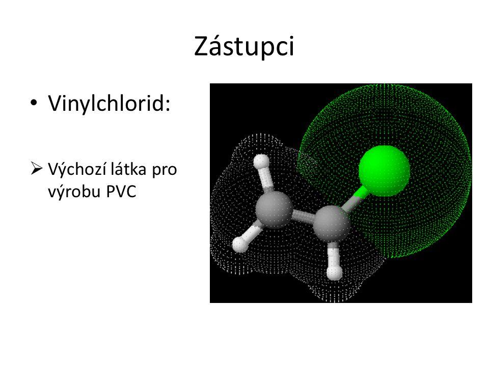 Zástupci Vinylchlorid:  Výchozí látka pro výrobu PVC