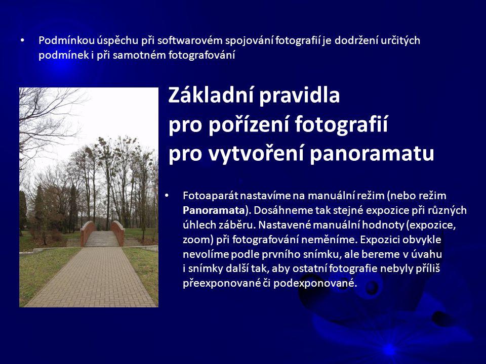 Podmínkou úspěchu při softwarovém spojování fotografií je dodržení určitých podmínek i při samotném fotografování Základní pravidla pro pořízení fotografií pro vytvoření panoramatu Fotoaparát nastavíme na manuální režim (nebo režim Panoramata).
