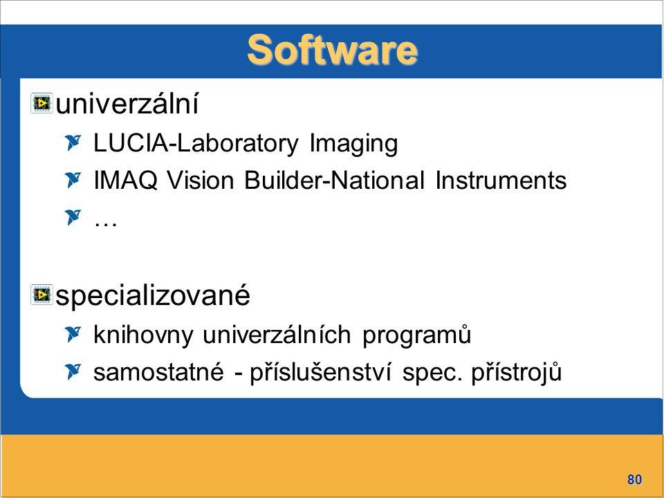 80 Software univerzální LUCIA-Laboratory Imaging IMAQ Vision Builder-National Instruments … specializované knihovny univerzálních programů samostatné