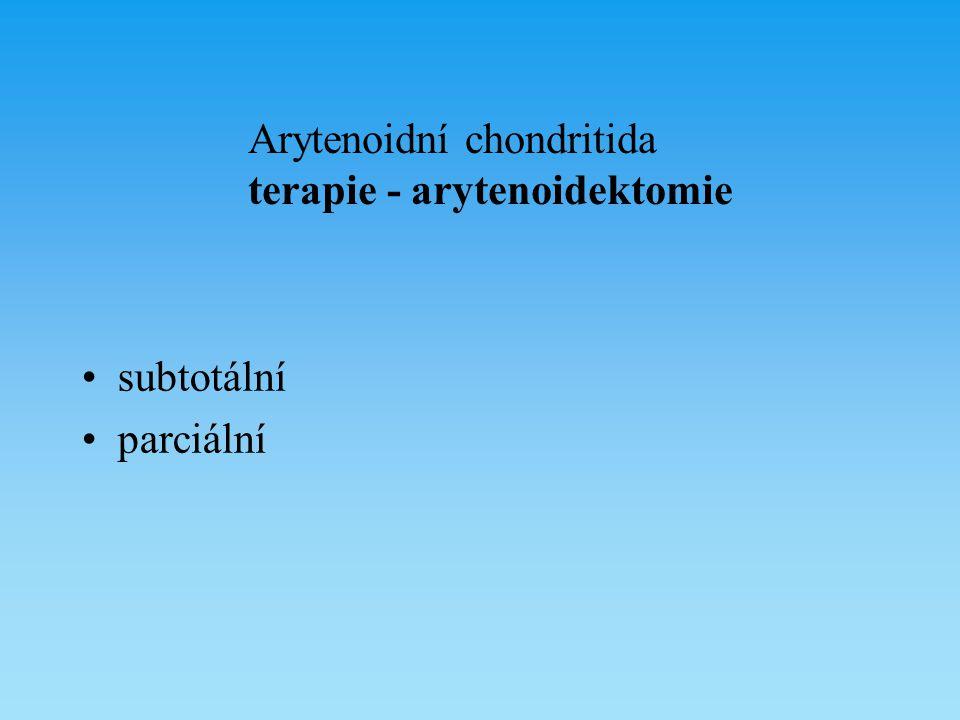 Arytenoidní chondritida terapie - arytenoidektomie subtotální parciální