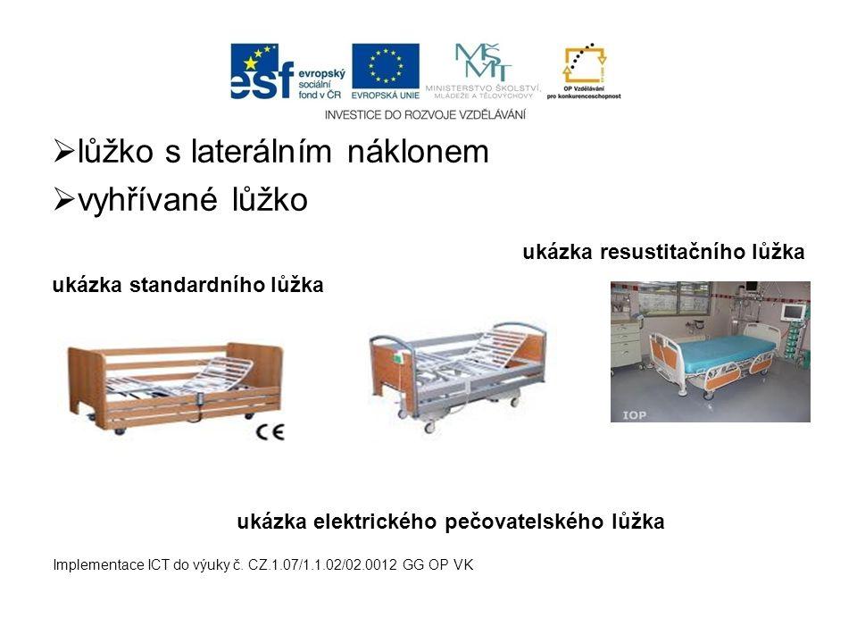 lůžko s laterálním náklonem  vyhřívané lůžko ukázka resustitačního lůžka ukázka standardního lůžka ukázka elektrického pečovatelského lůžka Impleme