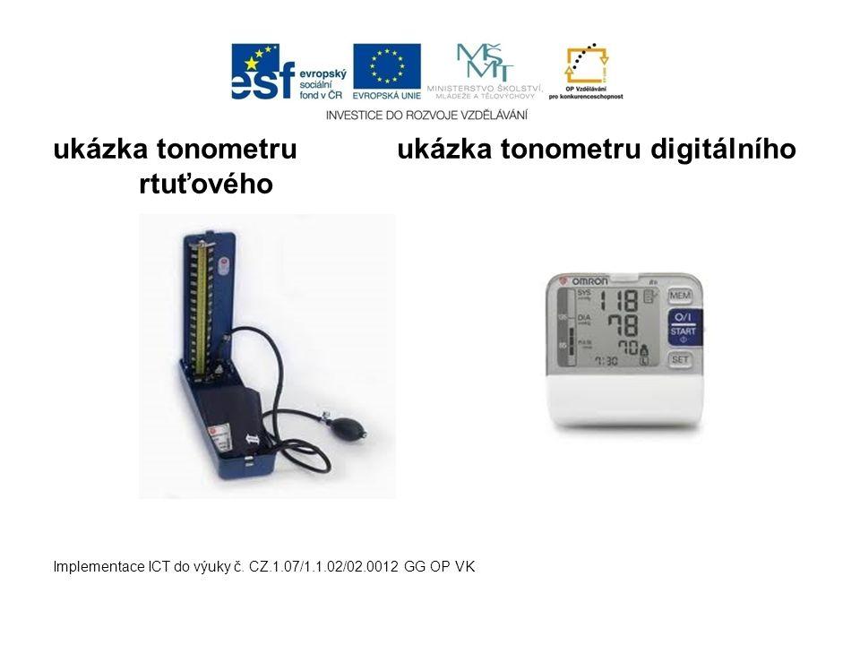 ukázka tonometru ukázka tonometru digitálního rtuťového Implementace ICT do výuky č. CZ.1.07/1.1.02/02.0012 GG OP VK