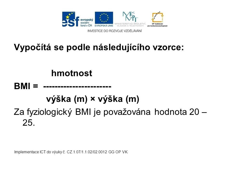 Vypočítá se podle následujícího vzorce: hmotnost BMI = ----------------------- výška (m) × výška (m) Za fyziologický BMI je považována hodnota 20 – 25