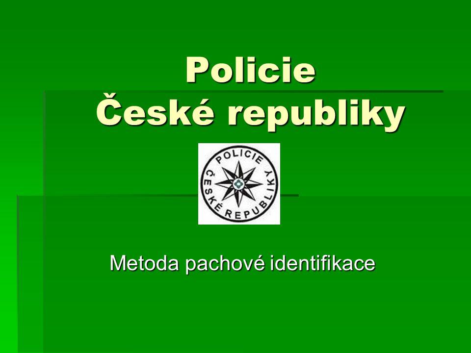 Policie České republiky Metoda pachové identifikace