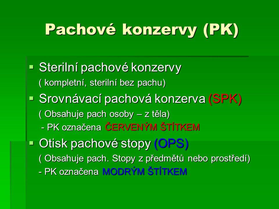 Pachové konzervy (PK)  Sterilní pachové konzervy ( kompletní, sterilní bez pachu) ( kompletní, sterilní bez pachu)  Srovnávací pachová konzerva (SPK