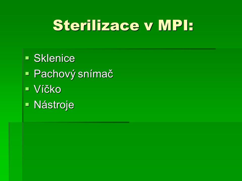 Sterilizace v MPI:  Sklenice  Pachový snímač  Víčko  Nástroje