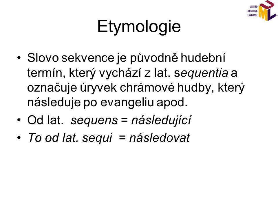 Etymologie Slovo sekvence je původně hudební termín, který vychází z lat. sequentia a označuje úryvek chrámové hudby, který následuje po evangeliu apo