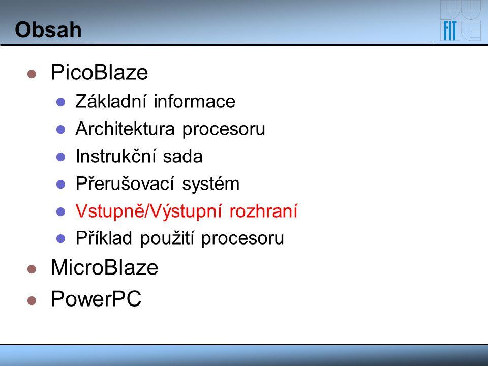 Obsah PicoBlaze Základní informace Architektura procesoru Instrukční sada Přerušovací systém Vstupně/Výstupní rozhraní Příklad použití procesoru Micro