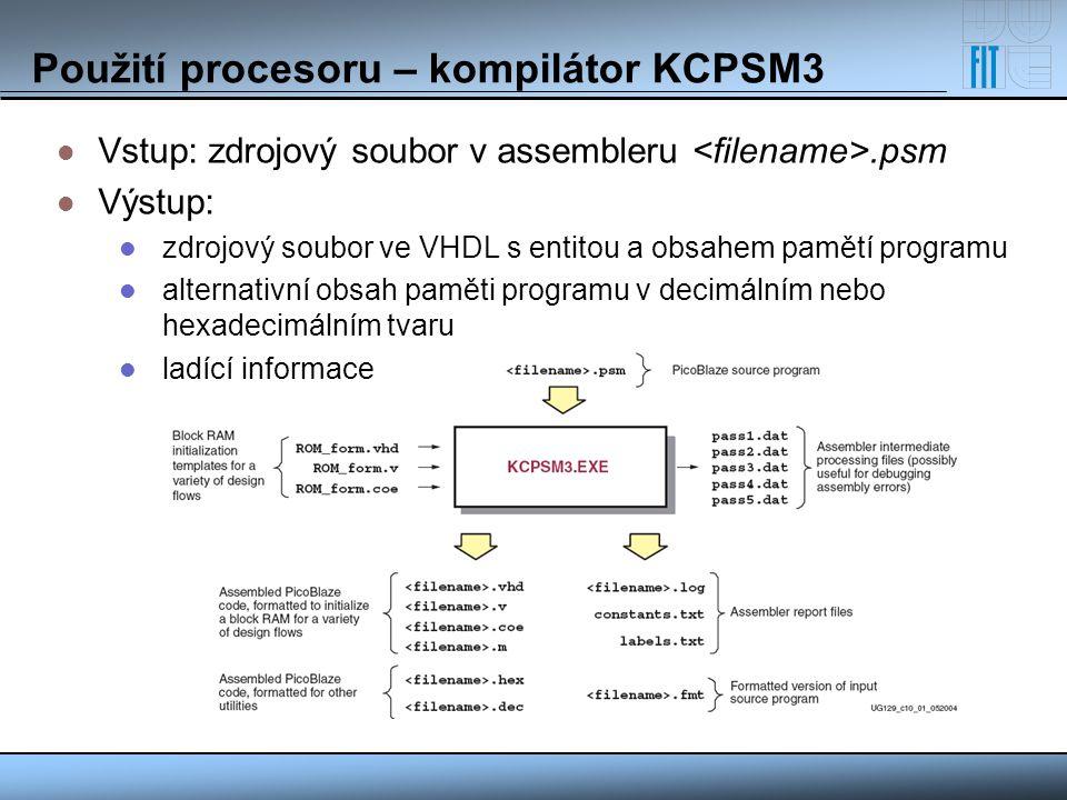 Použití procesoru – kompilátor KCPSM3 Vstup: zdrojový soubor v assembleru.psm Výstup: zdrojový soubor ve VHDL s entitou a obsahem pamětí programu alte