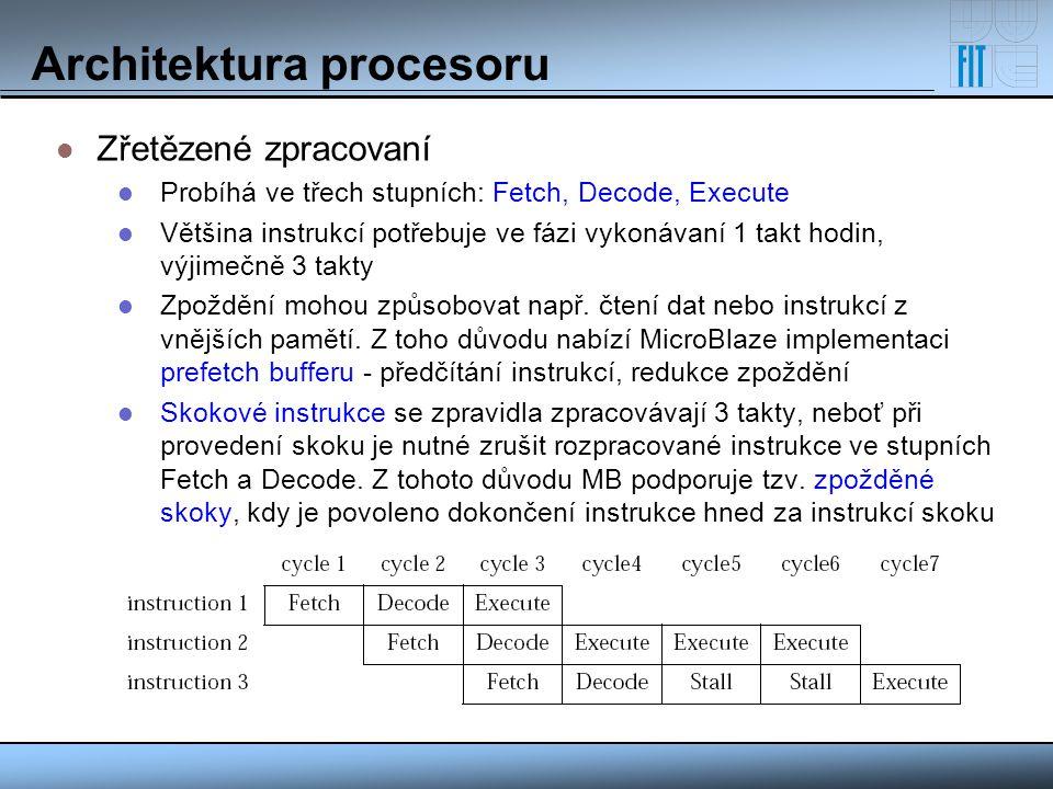 Architektura procesoru Zřetězené zpracovaní Probíhá ve třech stupních: Fetch, Decode, Execute Většina instrukcí potřebuje ve fázi vykonávaní 1 takt ho