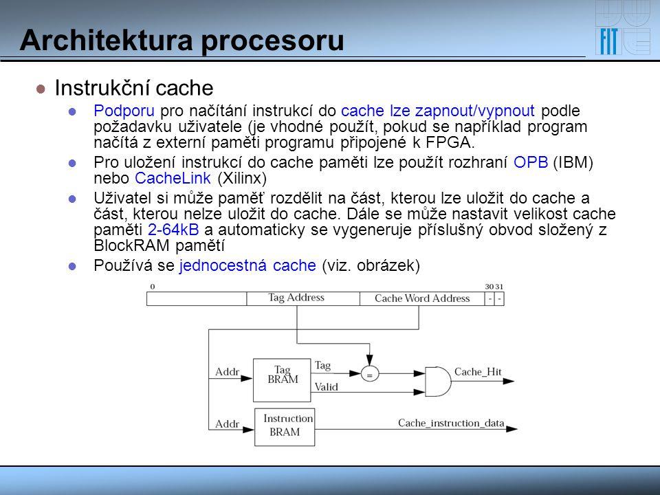 Architektura procesoru Instrukční cache Podporu pro načítání instrukcí do cache lze zapnout/vypnout podle požadavku uživatele (je vhodné použít, pokud