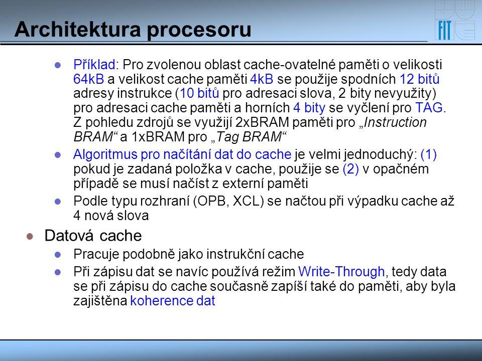 Architektura procesoru Příklad: Pro zvolenou oblast cache-ovatelné paměti o velikosti 64kB a velikost cache paměti 4kB se použije spodních 12 bitů adr