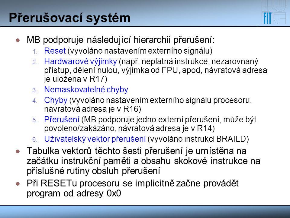 Přerušovací systém MB podporuje následující hierarchii přerušení: 1. Reset (vyvoláno nastavením externího signálu) 2. Hardwarové výjimky (např. neplat