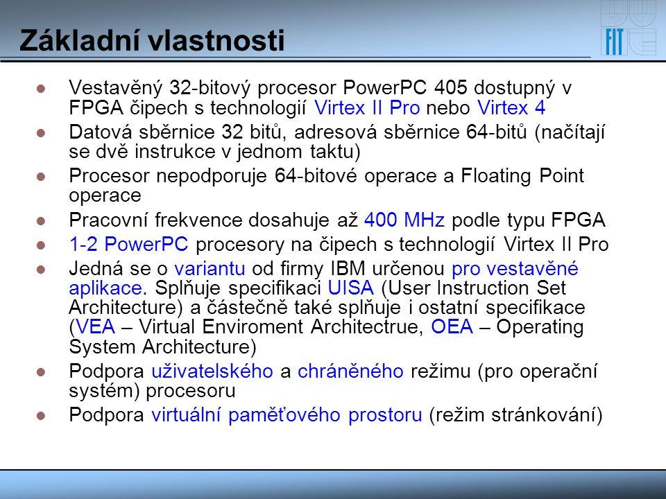 Základní vlastnosti Vestavěný 32-bitový procesor PowerPC 405 dostupný v FPGA čipech s technologií Virtex II Pro nebo Virtex 4 Datová sběrnice 32 bitů,