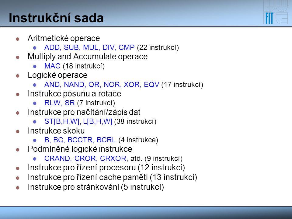 Instrukční sada Aritmetické operace ADD, SUB, MUL, DIV, CMP (22 instrukcí) Multiply and Accumulate operace MAC (18 instrukcí) Logické operace AND, NAN